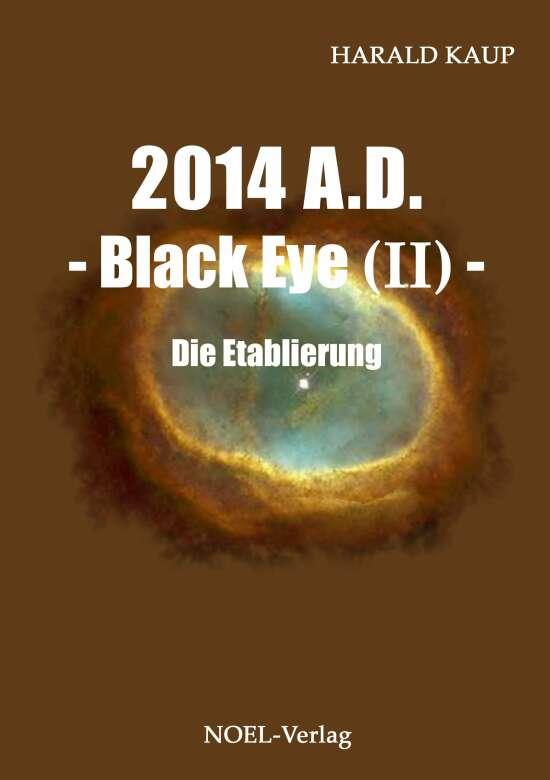 2014 A.D. - Black Eye (II) -