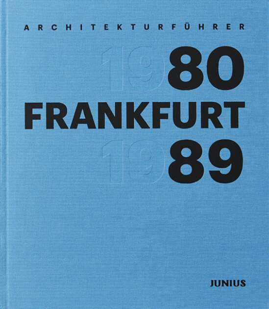 Architekturführer Frankfurt 1980–1989