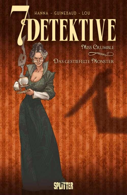 7 Detektive: Miss Crumble – das gestiefelte Monster