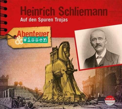 Abenteuer & Wissen: Heinrich Schliemann
