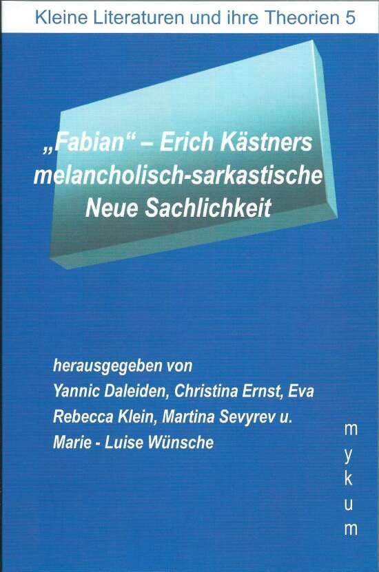 """""""Fabian""""- Erich Kästners melacholisch-sarkastische Neue Sachlichkeit"""