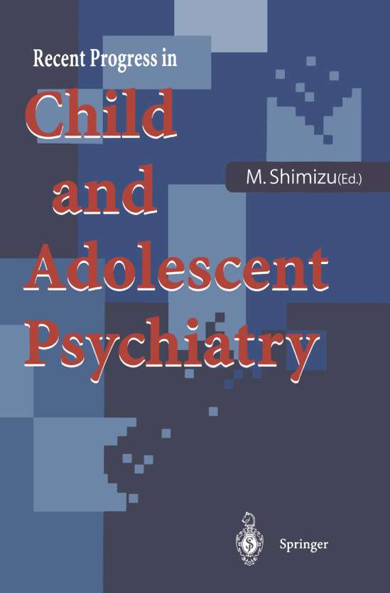 Recent Progress in Child and Adolescent Psychiatry