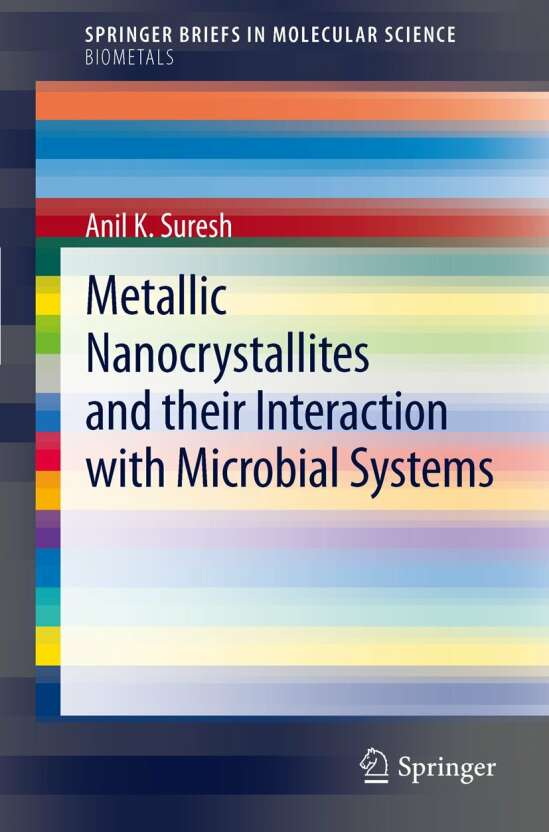 Metallic Nanocrystallites and their Interaction with Microbial Systems