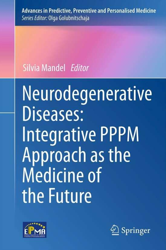 Neurodegenerative Diseases: Integrative PPPM Approach as the Medicine of the Future