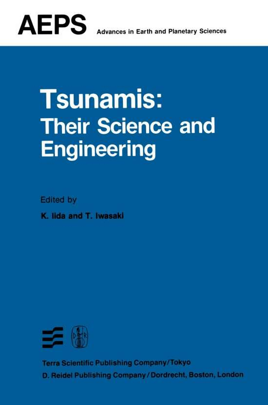 Tsunamis: Their Science and Engineering