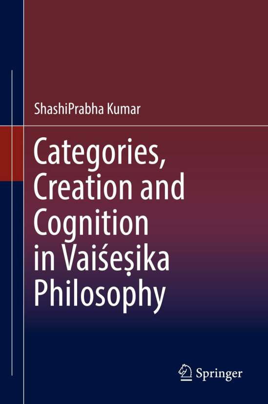Categories, Creation and Cognition in Vaiśeṣika Philosophy