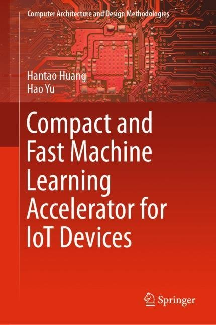 Compact and Fast Machine Learning Accelerator for IoT Devices